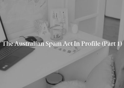 The Australian Spam Act in Profile (Part 1)