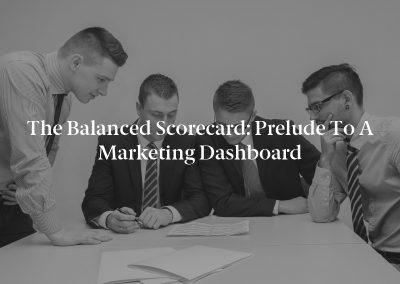 The Balanced Scorecard: Prelude to a Marketing Dashboard