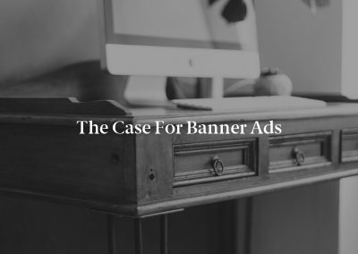 The Case for Banner Ads