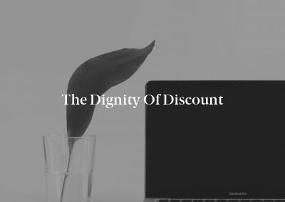 The Dignity of Discount