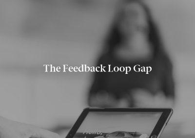 The Feedback Loop Gap