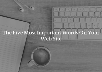 The Five Most Important Words on your Web Site
