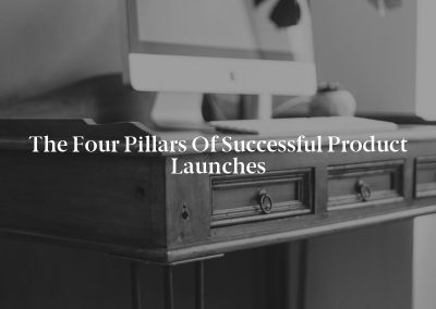 The Four Pillars of Successful Product Launches