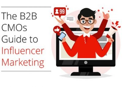 The Guide to B2B Influencer Marketing for CMOs [Infographic]