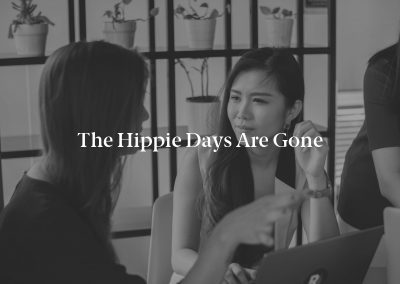 The Hippie Days Are Gone