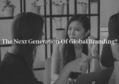 The Next Generation of Global Branding?