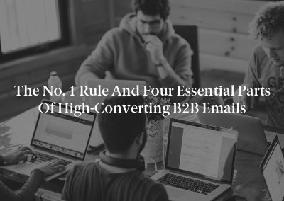 The No. 1 Rule and Four Essential Parts of High-Converting B2B Emails
