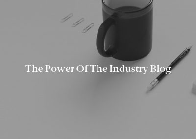 The Power of the Industry Blog