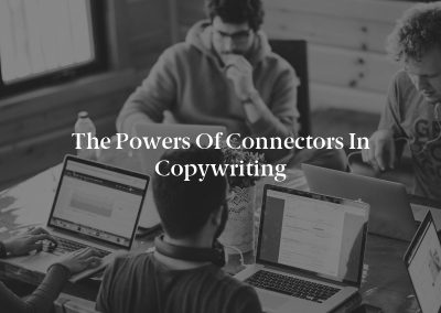 The Powers of Connectors in Copywriting