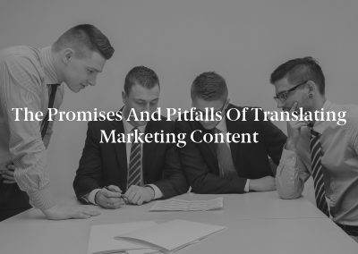 The Promises and Pitfalls of Translating Marketing Content
