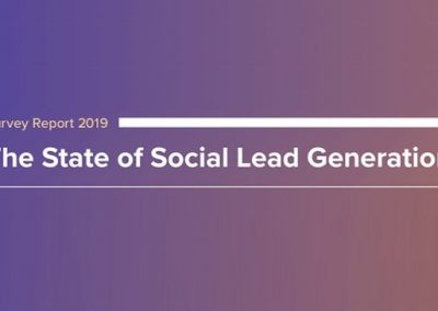The State of Social Media Lead Gen 2019 – Part 1: The Current State of Social Lead Generation