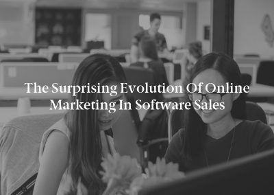 The Surprising Evolution of Online Marketing in Software Sales