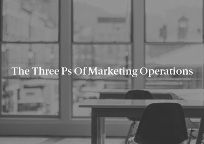 The Three Ps of Marketing Operations