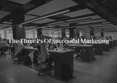 The Three Ps of Successful Marketing