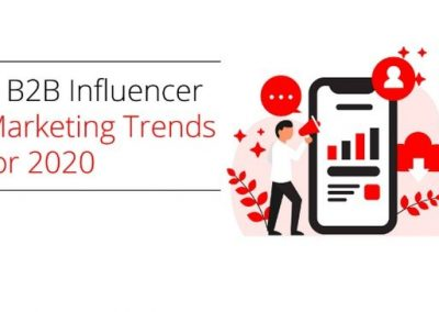 The Top B2B Influencer Marketing Trends for 2020 [Infographic]
