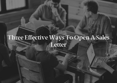 Three Effective Ways to Open a Sales Letter