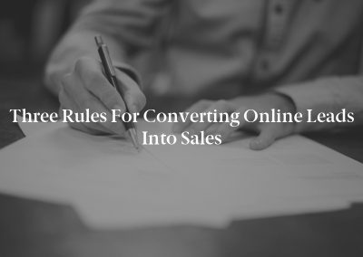 Three Rules for Converting Online Leads Into Sales