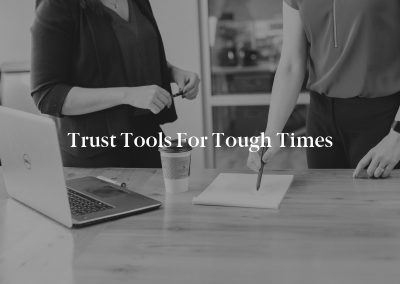 Trust Tools for Tough Times