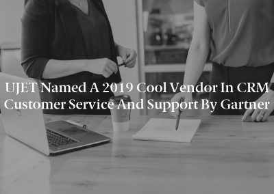 UJET Named a 2019 Cool Vendor in CRM Customer Service and Support by Gartner