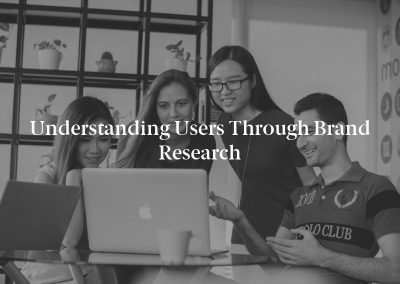 Understanding Users through Brand Research