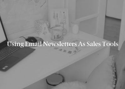 Using Email Newsletters as Sales Tools