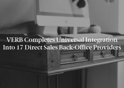 VERB Completes Universal Integration Into 17 Direct Sales Back-Office Providers