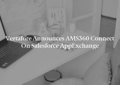 Vertafore Announces AMS360 Connect on Salesforce AppExchange
