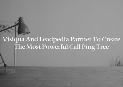 Visiqua and Leadpedia Partner to Create the Most Powerful Call Ping Tree