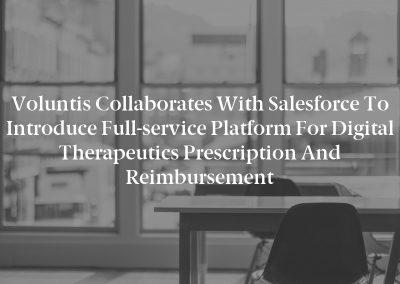 Voluntis Collaborates With Salesforce to Introduce Full-service Platform for Digital Therapeutics Prescription and Reimbursement