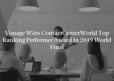 Vonage Wins ContactCenterWorld Top Ranking Performer Award in 2019 World Final