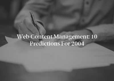 Web Content Management: 10 Predictions for 2004