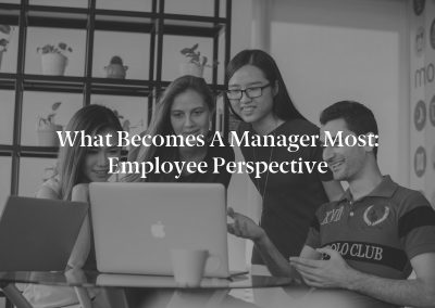 What Becomes a Manager Most: Employee Perspective