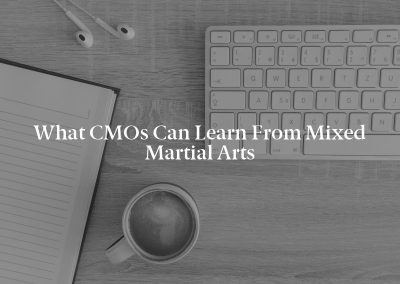 What CMOs Can Learn From Mixed Martial Arts