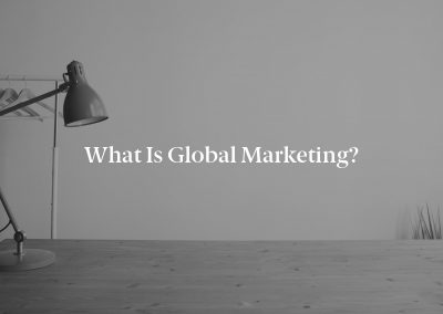 What is Global Marketing?