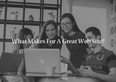 What Makes for a Great Web Site?