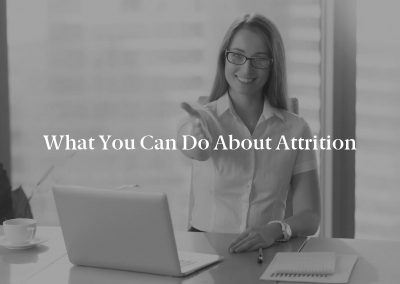 What You Can Do About Attrition