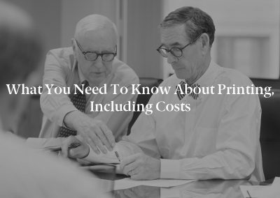What You Need to Know About Printing, Including Costs