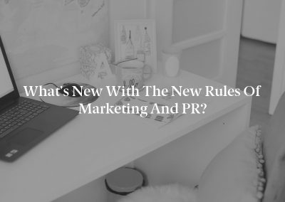 What's New With the New Rules of Marketing and PR?