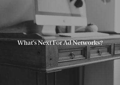 What's Next for Ad Networks?