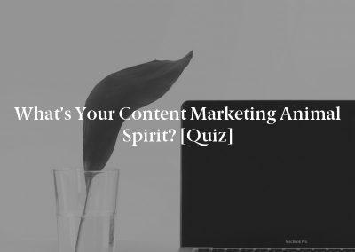 What's your Content Marketing Animal Spirit? [Quiz]