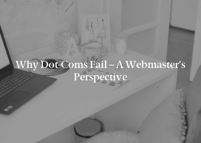 Why Dot-Coms Fail – a Webmaster's Perspective