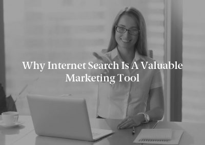 Why Internet Search Is A Valuable Marketing Tool