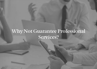 Why Not Guarantee Professional Services?