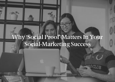 Why 'Social Proof' Matters in Your Social-Marketing Success
