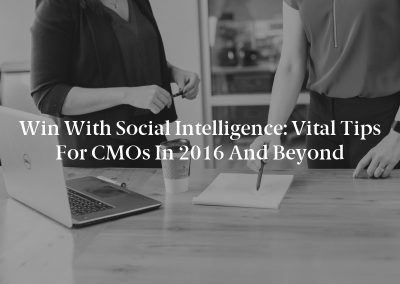 Win With Social Intelligence: Vital Tips for CMOs in 2016 and Beyond