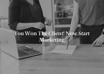 You Won the Client! Now Start Marketing