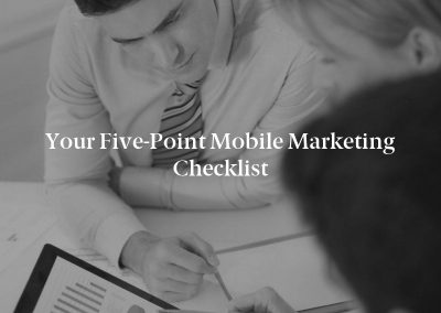 Your Five-Point Mobile Marketing Checklist