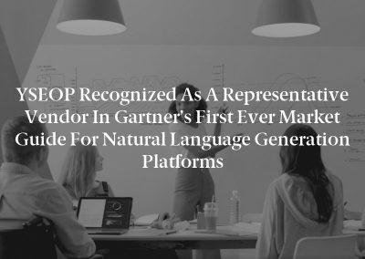 YSEOP Recognized as a Representative Vendor in Gartner's First Ever Market Guide for Natural Language Generation Platforms
