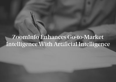 ZoomInfo Enhances Go-to-Market Intelligence with Artificial Intelligence