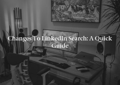 Changes to LinkedIn Search: A Quick Guide